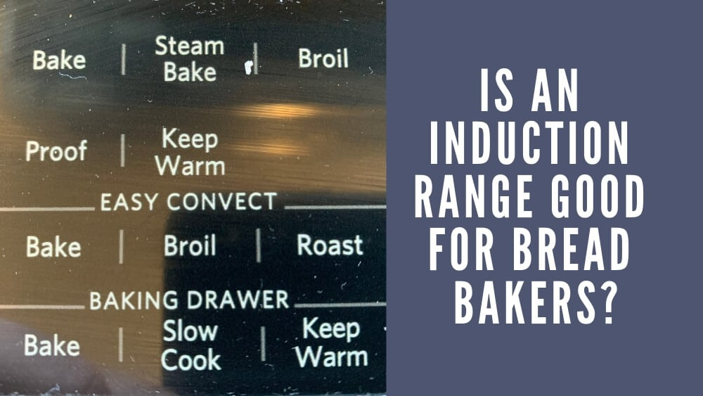 Is an induction range good for bread bakers