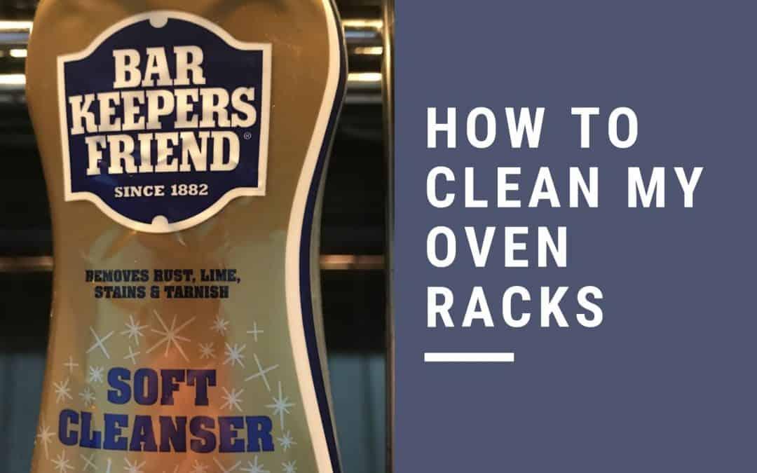 Best way to clean your oven racks