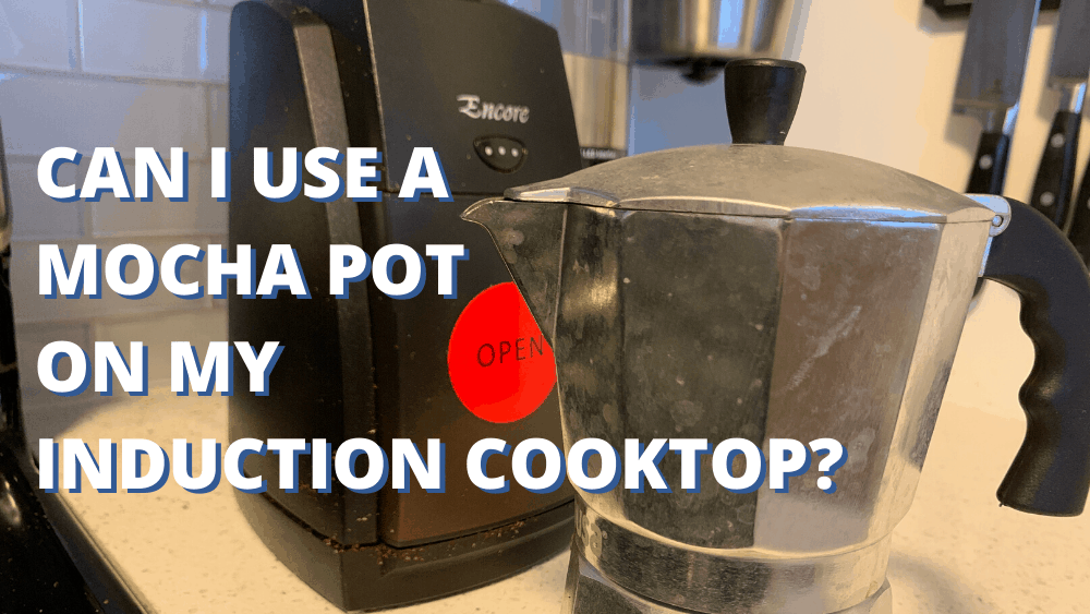 CAN I USE A MOCHA POT ON INDUCTION