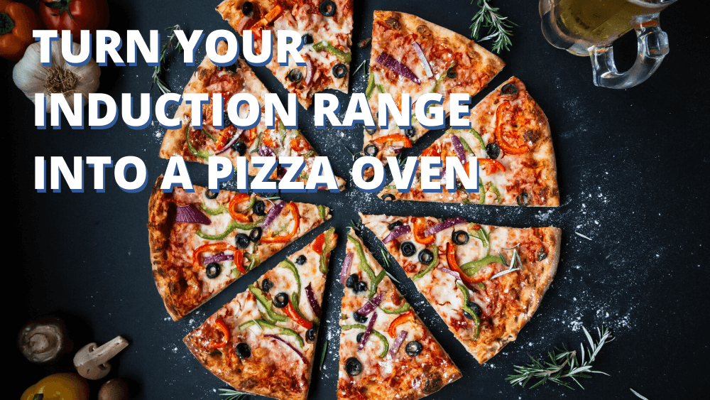 Turn your induction range into a pizza oven (1)