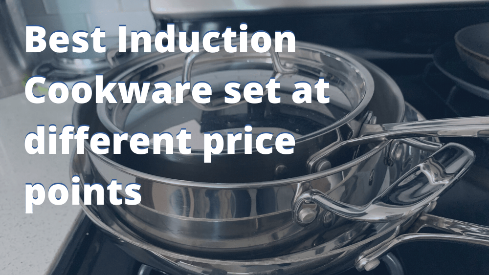 Best Induction Cookware set at different price points