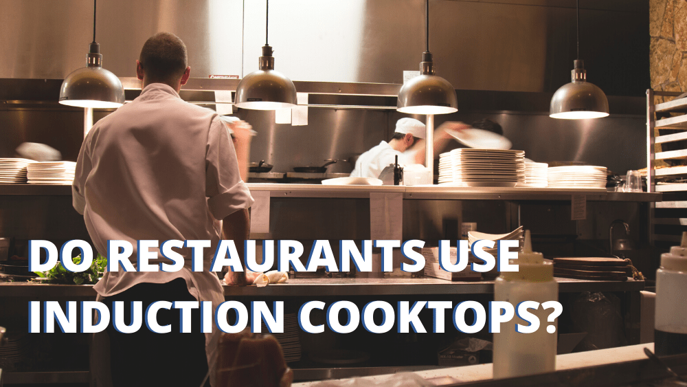 Do Restaurants use Induction Cook Tops?
