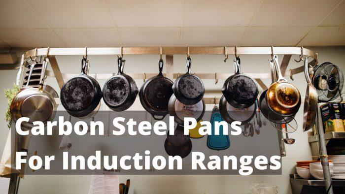 Carbon-Steel-Pans-For-Induction-Ranges-blog